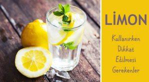 Limonu Kullanırken Nelere Dikkat Edelim?